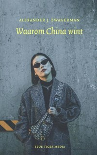 Waarom China wint | Alexander Zwagerman |