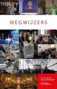 Wegwijzers   Jos van Duinen ; Jeroen Windmeijer  