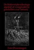 De Bokkenrijdersideologie afgeleid uit vroegmoderne geschriften over hekserij   Tom Oversteegen  