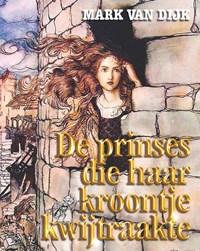 De prinses die haar kroontje kwijtraakte | Mark van Dijk |