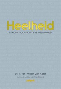 Heelheid | Jan-Willem van Aalst ; Anja Wolters |