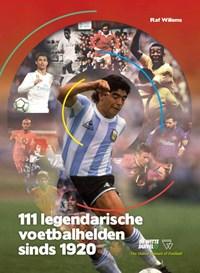 111 legendarische voetbalhelden sinds 1920   Raf Willems  