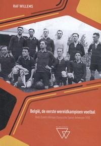 België, de eerste wereldkampioen voetbal | Raf Willems |