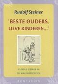 Beste ouders, lieve kinderen | Rudolf Steiner |