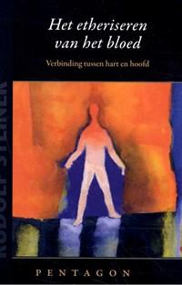 Het etheriseren van het bloed   Rudolf Steiner  