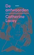 De antwoorden | Catherine Lacey |