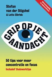 Grip op je aandacht   Stefan van der Stigchel  