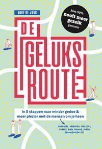 De geluksroute | Anne de Jong |