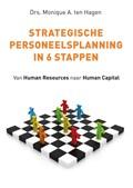 Strategische personeelsplanning in 6 stappen   Monique A. ten Hagen  