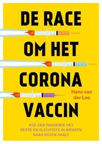 De race om het Coronavaccin   Hans van der Loo  