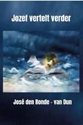 Jozef vertelt verder | José den Ronde – van Dun |