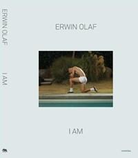 I am | Erwin Olaf ; Mattie Boom ; Francis Hodgson ; W.M. Hunt ; Lesley A. Martin ; Laura Stamps |