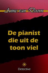 De pianist die uit de toon viel | Anne van Doorn |