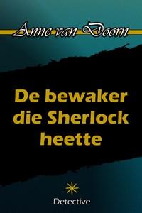 De bewaker die Sherlock heette   Anne van Doorn  