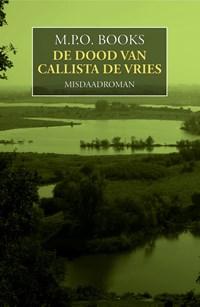 De dood van Callista de Vries   M.P.O. Books  