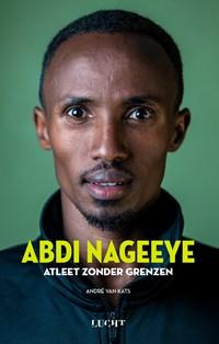 Atleet zonder grenzen   André van Kats ; Abdi Nageeye  