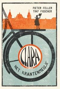 Clara het krantenmeisje   Pieter Feller ; Tiny Fisscher  