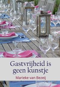 Gastvrijheid is geen kunstje | Marieke van Bezeij |