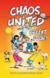 Chaos United breekt door!   Gerard van Gemert ; Rudi Jonker  