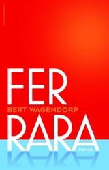 Ferrara   Bert Wagendorp   9789492928344