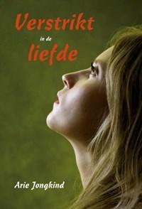 Verstrikt in de liefde | Arie Jongkind |