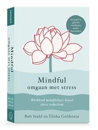 Mindful omgaan met stress | Bob Stahl ; Elisha Goldstein |