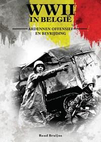Ardennenoffensief en bevrijding   Ruud Bruijns  