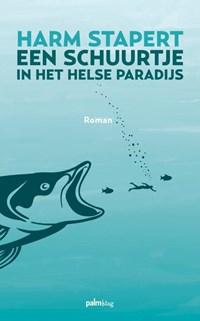 Een schuurtje in het helse paradijs | Harm Stapert |