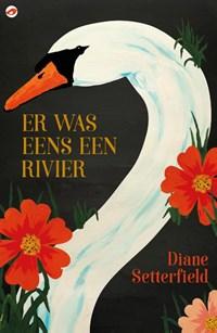 Er was eens een rivier | Diane Setterfield |
