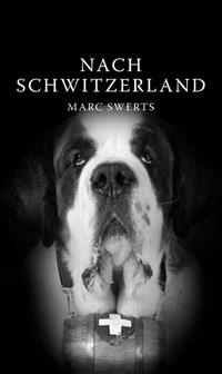 Nach Schwitzerland | Marc Swerts |