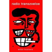 Radio Transzoeloe   Wibo Kosters  