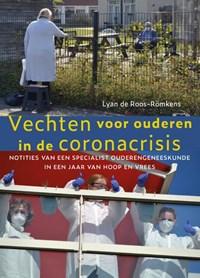 Vechten voor ouderen in de coronacrisis   Lyan de Roos-Römkens  