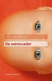 De wensvader | Eric de Rooij |