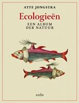 Ecologieën | Atte Jongstra | 9789493183001