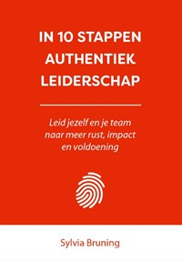 In 10 stappen authentiek leiderschap | Sylvia Bruning |