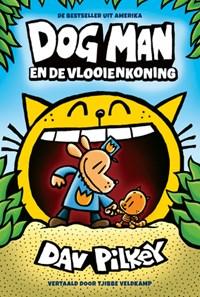 Dog Man en de vlooienkoning | Dav Pilkey |