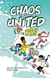 Chaos United staat in de kou! | Gerard van Gemert ; Rudi Jonker |