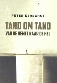Tand om tand   Peter Kerschot  