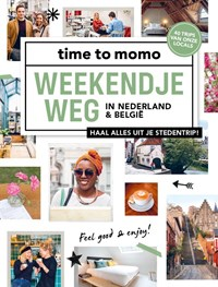 Weekendje weg | Time To Momo Redactie |