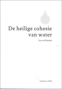 De heilige cohesie van water   Jos van Daanen  
