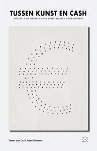 Tussen kunst en cash | Arjen Ribbens ; Pieter van Os |
