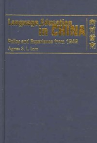 Language Education in China - Policy and Experience from 1949   Agnes Lam  