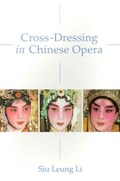 Cross-Dressing in Chinese Opera | Siu Leung Li |