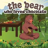 The bear who loved chocolate   Leela Hope  
