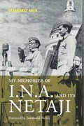 My Memories of I.N.A. and Its Netaji | Jawaharlal Nehru |