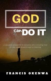 God Can Do It | Francis Okenwa |