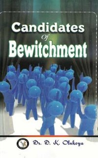 Candidates of Bewitchment   D. K. Olukoya  
