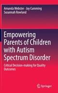 Empowering Parents of Children with Autism Spectrum Disorder   Amanda Webster ; Joy Cumming ; Susannah Rowland  