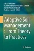 Adaptive Soil Management : From Theory to Practices | Amitava Rakshit ; Purushothaman Chirakuzhyil Abhilash ; Harikesh Bahadur Singh ; Subhadip Ghosh |