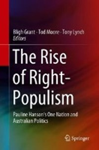 The Rise of Right-Populism | Bligh Grant ; Tod Moore ; Tony Lynch |